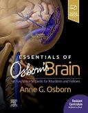 Essentials of Osborn's Brain: A Fundamental Guide for Residents and Fellows