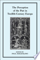 The Perception Of The Past In 12th Century Europe book