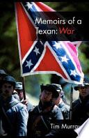Memoirs of a Texan  War
