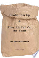 Shake  em Up   They All Fall Out the Same