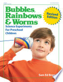 Bubbles, Rainbows and Worms Science Experiments for Preschool Children