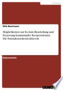 Möglichkeiten zur Ex-Ante-Beurteilung und Steuerung kommunaler Kooperationen. Die Transaktionskostentheorie