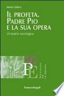 Il profeta  Padre Pio e la sua opera  Un   analisi sociologica