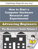 How to Start a Computer Hardware Research and Experimental Development Business (Beginners Guide)