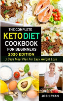The Complete Keto Diet Cookbook For Beginners 2020 Edition