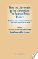 From the Universities to the Marketplace  The Business Ethics Journey