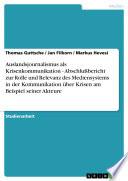 Auslandsjournalismus als Krisenkommunikation - Abschlußbericht zur Rolle und Relevanz des Mediensystems in der Kommunikation über Krisen am Beispiel seiner Akteure