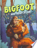Bigfoot and Adaptation