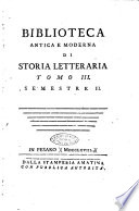 Biblioteca antica e moderna di storia letteraria ossia giornale critico  ed istruttivo de libri  che a letteraria storia appartengono  secondo l ordine delle materie accuratamente disposti