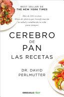 Cerebro De Pan Las Recetas The Grain Brain Cookbook