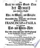 Der durch den Grundstein der Demuth zum höchsten Gipfel der Heiligkeit erhebte Franc. de Paula