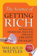 The Science of Getting Rich  Attracting Through Creative Thought