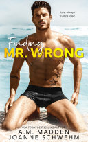 Finding Mr  Wrong