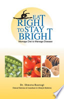 Eat Right To Stay Bright   Manage Diet To Manage Disease  1 e
