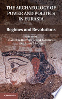 The Archaeology of Power and Politics in Eurasia