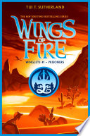 Prisoners (Wing of Fire: Winglets #1) by Tui T. Sutherland