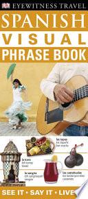Eyewitness Travel Guides  Spanish Visual Phrase Book