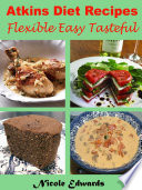 Atkins Diet Recipes Flexible Easy Tasteful