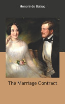 The Marriage Contract : in 1810, lived under close paternal discipline...
