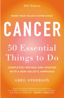 Cancer: 50 Essential Things To Do : material, empowers cancer patients and their loved...