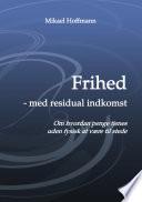 Frihed   Med Residual Indkomst