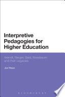Interpretive Pedagogies for Higher Education