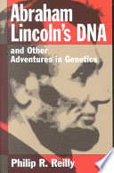 Abraham Lincoln s DNA and Other Adventures in Genetics