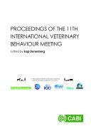 Proceedings of the 11th International Veterinary Behaviour Meeting