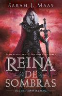 Reina De Sombras  Trono De Cristal 4    Queen Of Shadows  Throne Of Glass  Book 4  : epica travesia que ha cautivado...