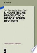Linguistische Pragmatik in historischen Bezügen
