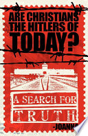 Are Christians the Hitlers of Today