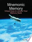 Mnemonic Memory  Virtual Keys to Unlock Your Memory Bank Book PDF