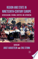Region and State in Nineteenth Century Europe