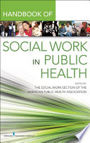 Handbook For Public Health Social Work : to improving human health and...