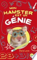1. Mon hamster est un génie