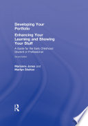 Developing Your Portfolio     Enhancing Your Learning and Showing Your Stuff