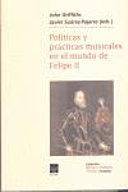 Pol  ticas y pr  cticas musicales en el mundo de Felipe II