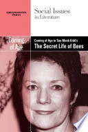 Coming Of Age In Sue Monk Kidd's The Secret Life Of Bees : kidd, focusing particularly on the...
