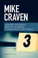 Assume Nothing  Believe Nobody  Challenge Everything