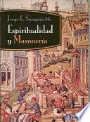 Espiritualidad y masoneria  Spirituality and Freemasonry