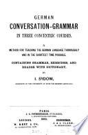 German conversation grammar in three concentric courses