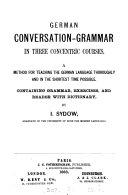 German conversation-grammar in three concentric courses