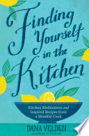 Finding Yourself In The Kitchen : us to cook; not many dwell...