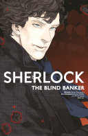 Sherlock: the Blind Banker by Mark Gatiss