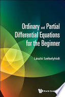 Ordinary and Partial Differential Equations for the Beginner