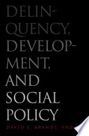 Delinquency Development And Social Policy