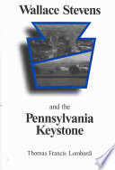 Wallace Stevens and the Pennsylvania Keystone Work On Origins As They Appear In Stevens S
