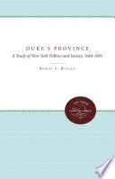 The Duke's Province : era of transition from rough settlement to established...