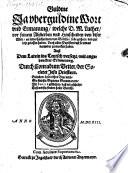 Guldine ... Wort und Ermahnung, welche D. M. Luther vor seinen Absterben ... an seine Chatarinen von Borrha solle gethon ... haben