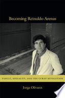 Becoming Reinaldo Arenas